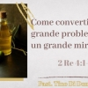 Come convertire un grande problema in un grande miracolo